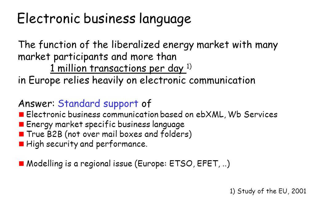 Electronic business language The function of the liberalized energy market with many market participants and more than 1 million transactions per day