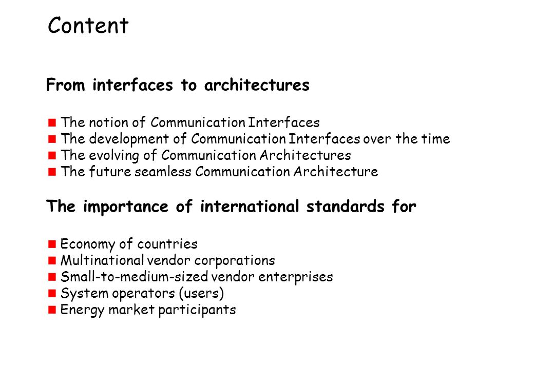 Content From interfaces to architectures The notion of Communication Interfaces The development of Communication Interfaces over the time The evolving