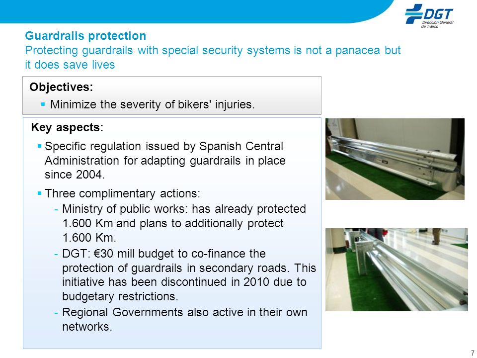 7 Key aspects: Specific regulation issued by Spanish Central Administration for adapting guardrails in place since 2004. Three complimentary actions: