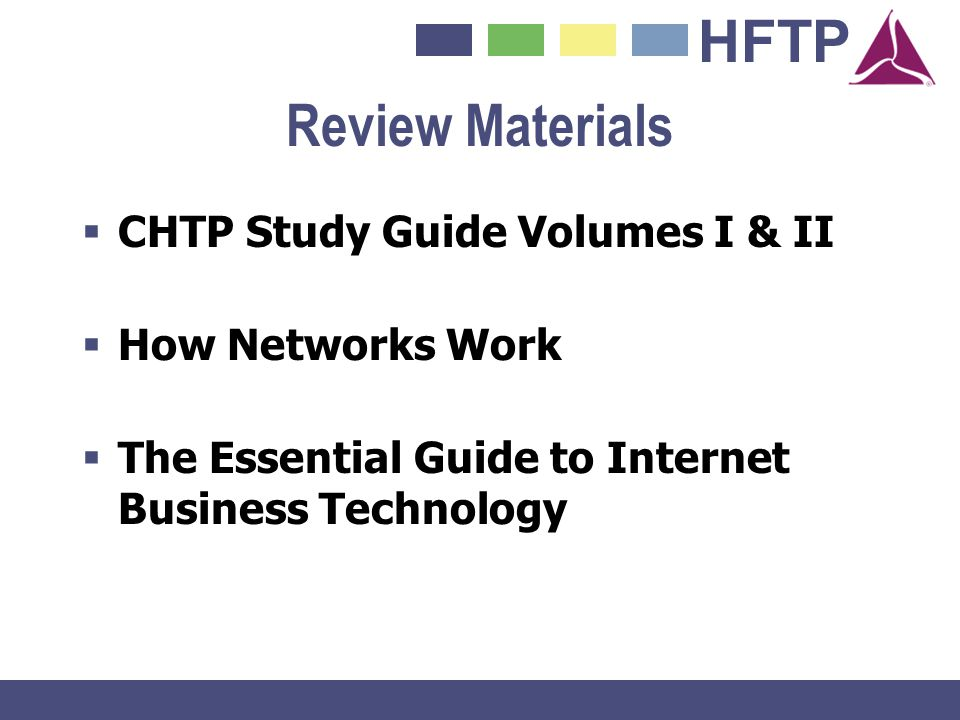 HFTP Review Materials CHTP Study Guide Volumes I & II How Networks Work The Essential Guide to Internet Business Technology