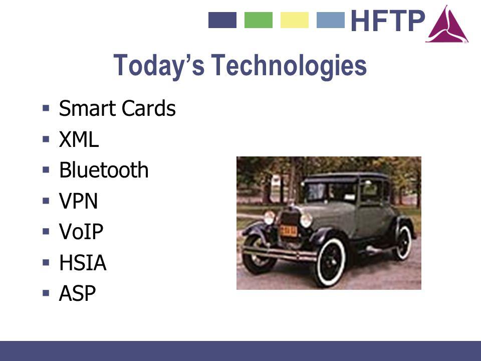 HFTP Todays Technologies Smart Cards XML Bluetooth VPN VoIP HSIA ASP