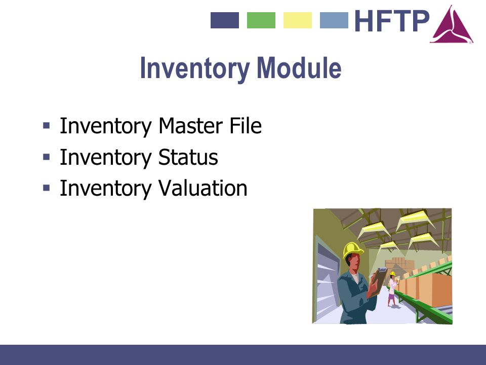 HFTP Inventory Module Inventory Master File Inventory Status Inventory Valuation
