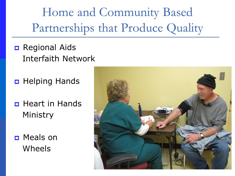 Home and Community Based Partnerships that Produce Quality Regional Aids Interfaith Network Helping Hands Heart in Hands Ministry Meals on Wheels