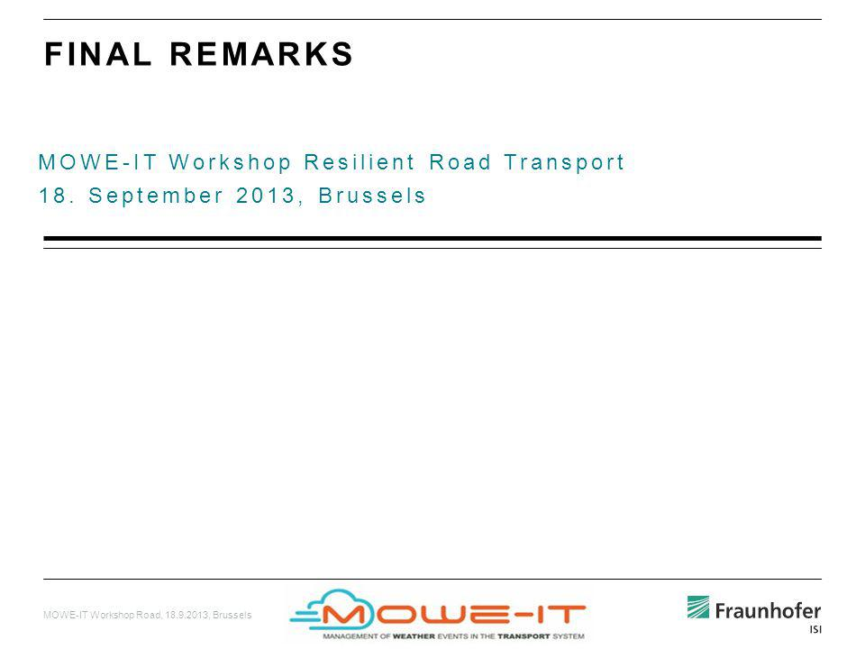 MOWE-IT Workshop Road, 18.9.2013, Brussels MOWE-IT Workshop Resilient Road Transport 18.