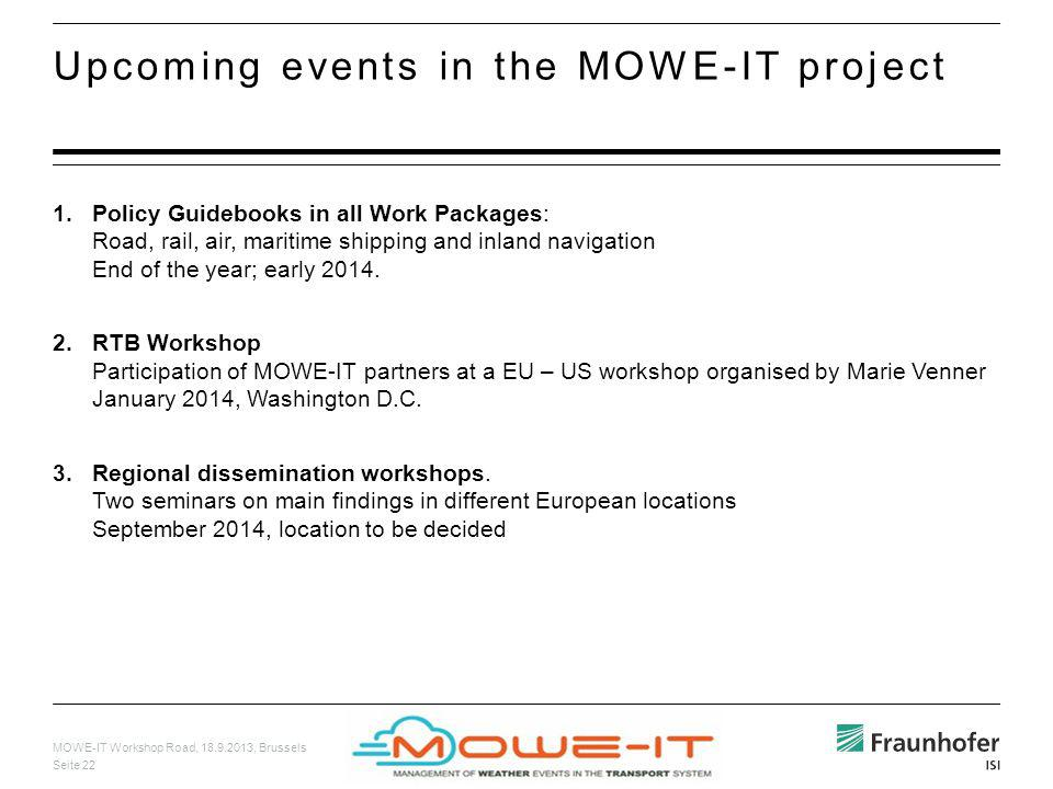 MOWE-IT Workshop Road, 18.9.2013, Brussels Seite 22 1.Policy Guidebooks in all Work Packages: Road, rail, air, maritime shipping and inland navigation