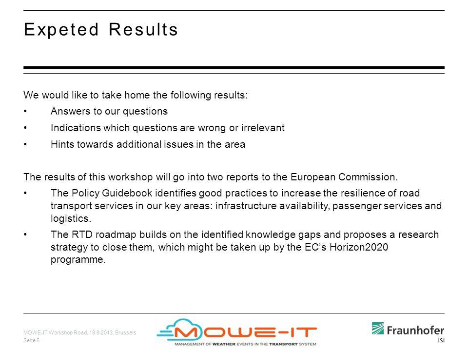 MOWE-IT Workshop Road, 18.9.2013, Brussels Seite 5 We would like to take home the following results: Answers to our questions Indications which questi