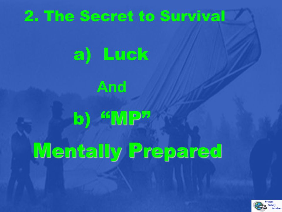 2. The Secret to Survival Mentally Prepared a) Luck And MP b)MP