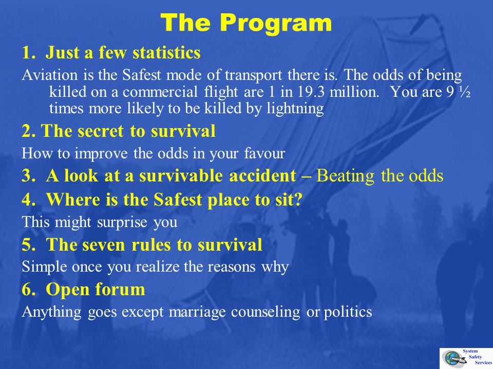 5.The Seven Rules to Survival 1. Listen to that Safety talk 2.