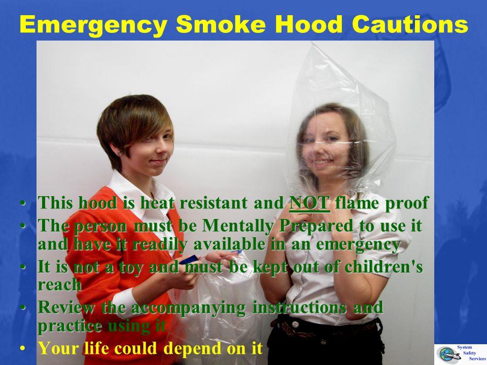 Emergency Smoke Hood Cautions This hood is heat resistant and NOT flame proofThis hood is heat resistant and NOT flame proof The person must be Mental