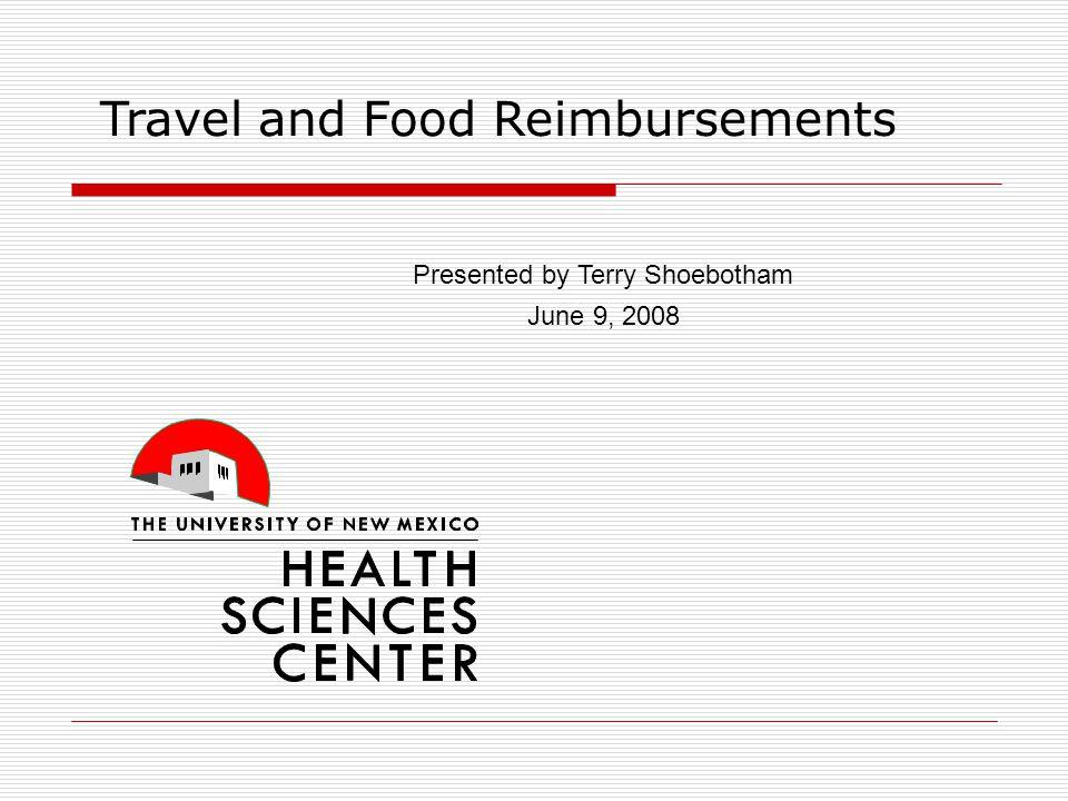 Travel and Food Reimbursements Presented by Terry Shoebotham June 9, 2008