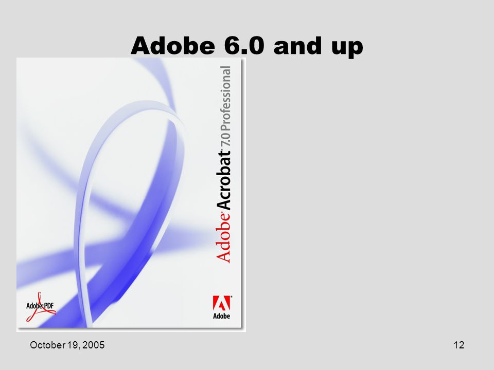 October 19, 200512 Adobe 6.0 and up