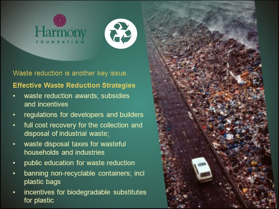 31 Waste reduction is another key issue. Effective Waste Reduction Strategies waste reduction awards; subsidies and incentives regulations for develop