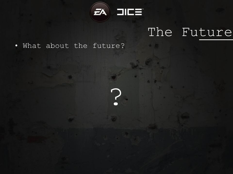 The Future What about the future