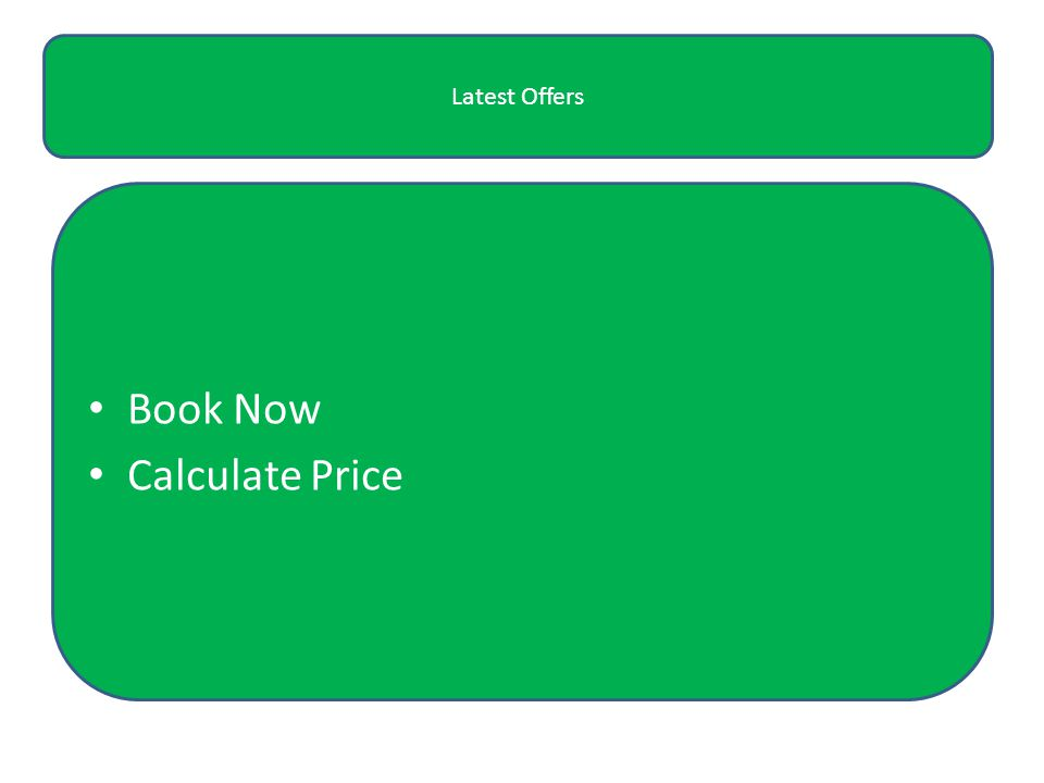 Latest Offers Book Now Calculate Price