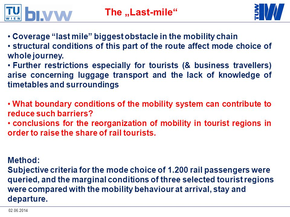 02.06.2014 Coverage last mile biggest obstacle in the mobility chain structural conditions of this part of the route affect mode choice of whole journey.