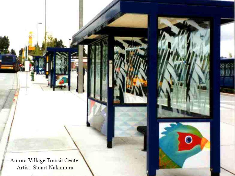Aurora Village Transit Center Artist: Stuart Nakamura
