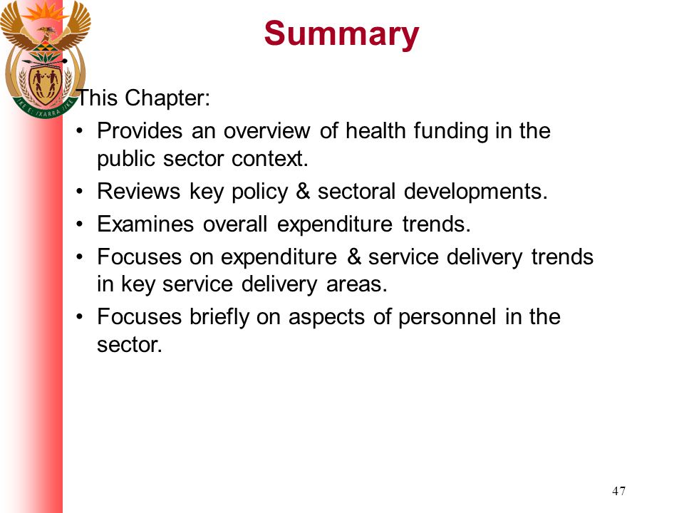 47 Summary This Chapter: Provides an overview of health funding in the public sector context.