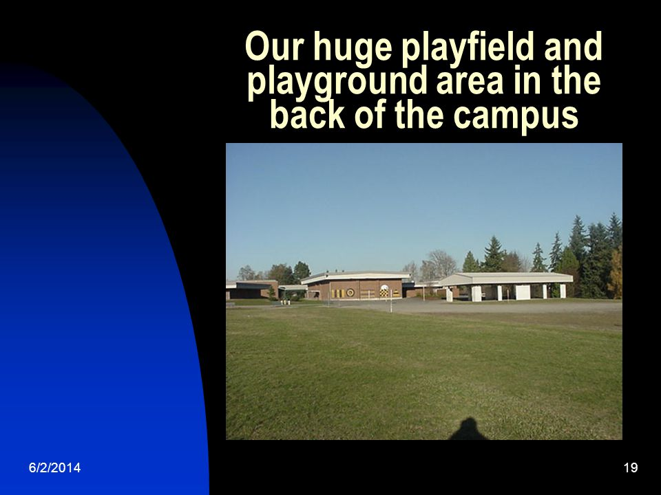 6/2/ Our huge playfield and playground area in the back of the campus