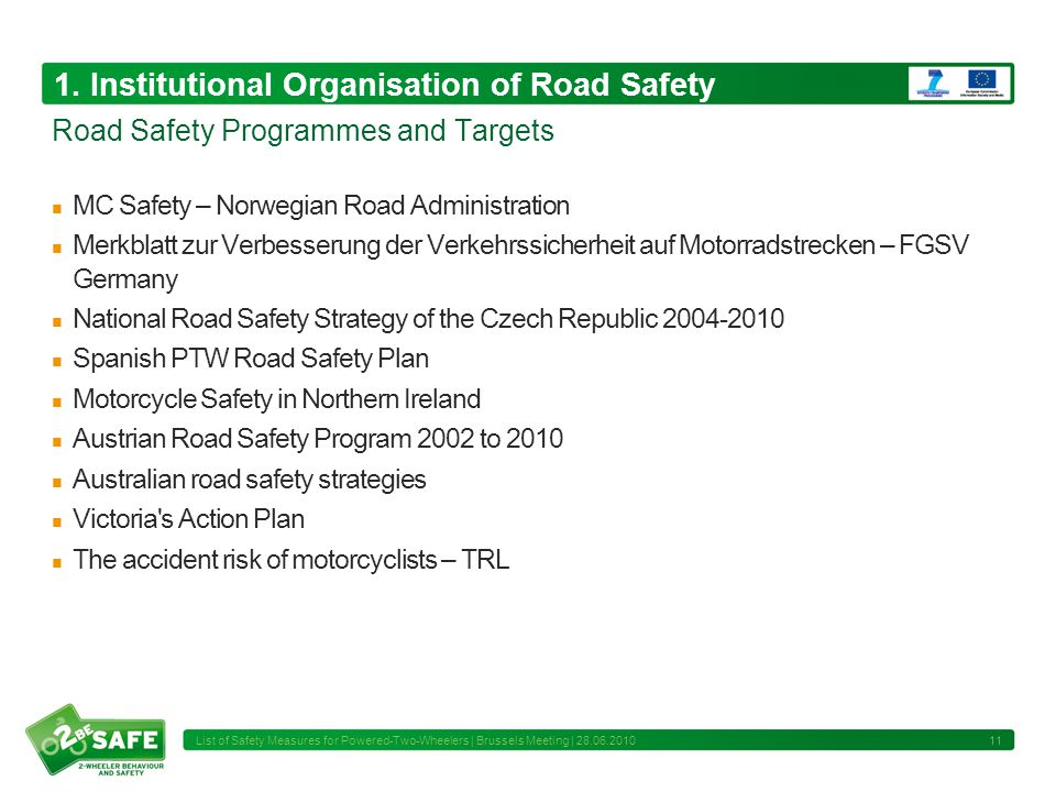 1. Institutional Organisation of Road Safety MC Safety – Norwegian Road Administration Merkblatt zur Verbesserung der Verkehrssicherheit auf Motorrads