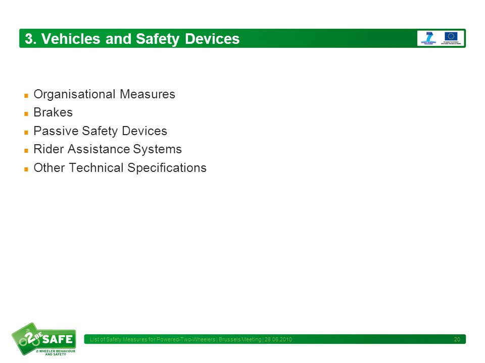 3. Vehicles and Safety Devices Organisational Measures Brakes Passive Safety Devices Rider Assistance Systems Other Technical Specifications 20 List o