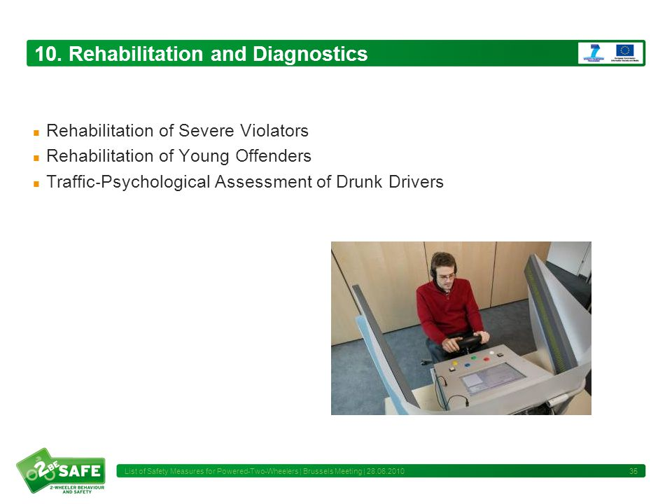 10. Rehabilitation and Diagnostics Rehabilitation of Severe Violators Rehabilitation of Young Offenders Traffic Psychological Assessment of Drunk Driv