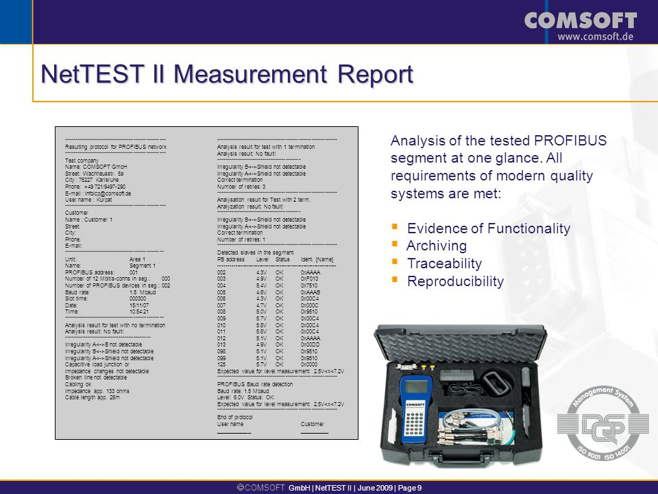 COMSOFT GmbH | NetTEST II | June 2009 | Page 9 Analysis of the tested PROFIBUS segment at one glance.