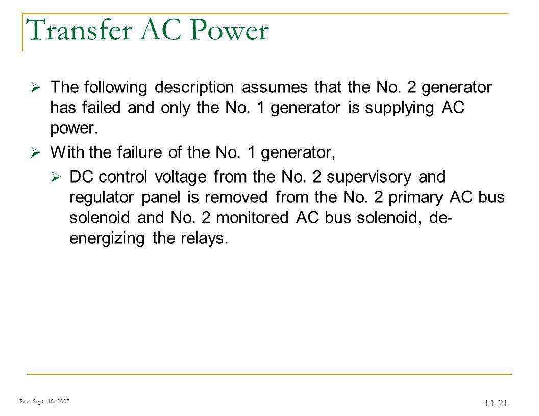 Rev. Sept. 18, 2007 11-21 Transfer AC Power The following description assumes that the No. 2 generator has failed and only the No. 1 generator is supp