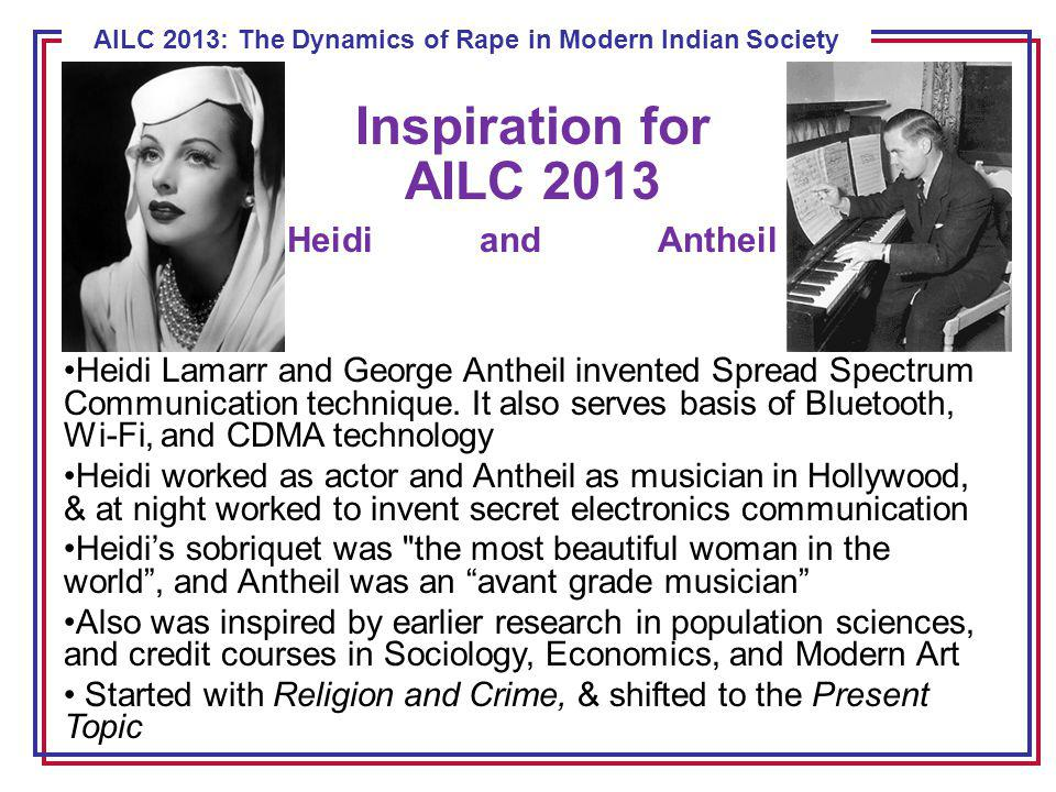 ECE 8443 – Pattern Recognition AILC 2013: The Dynamics of Rape in Modern Indian Society Inspiration for AILC 2013 Heidi and Antheil Heidi Lamarr and George Antheil invented Spread Spectrum Communication technique.