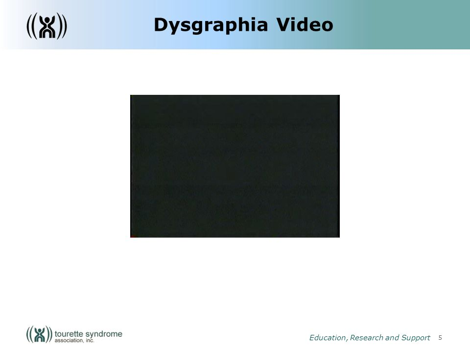 5 Education, Research and Support Dysgraphia Video