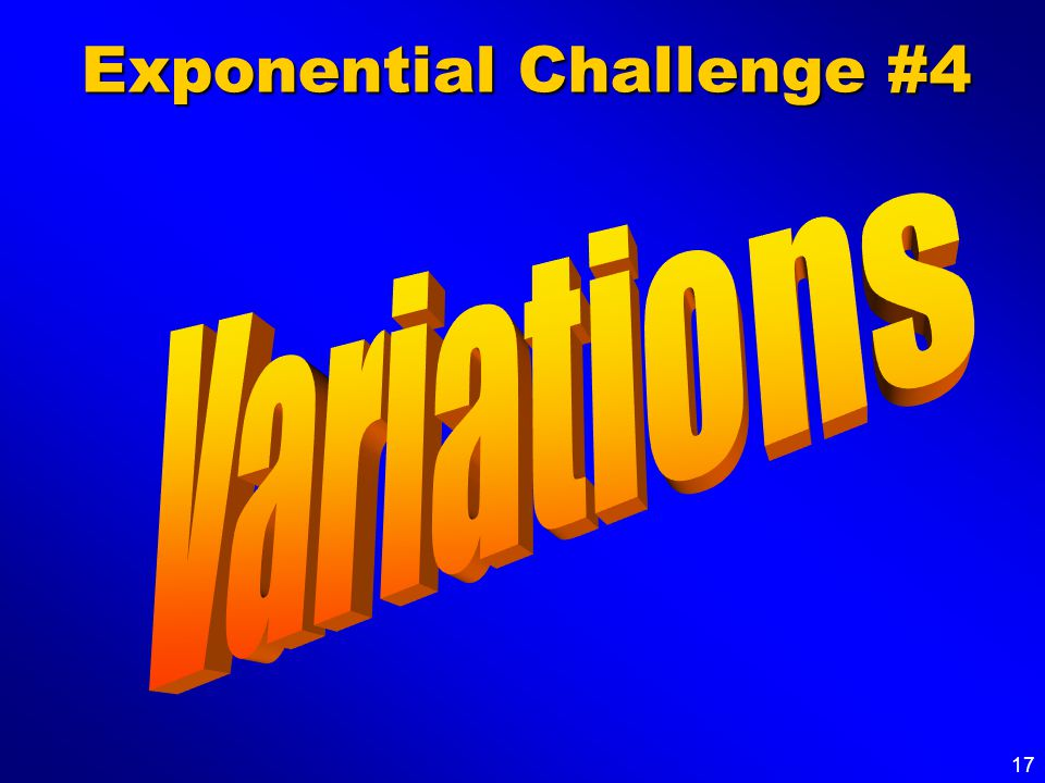 17 Exponential Challenge #4