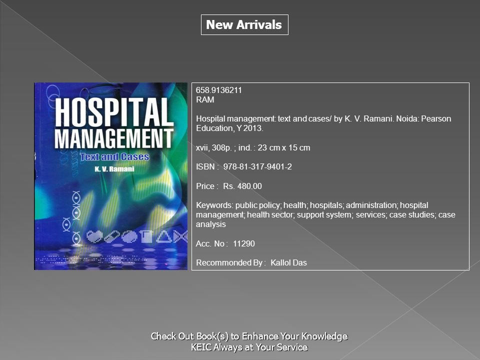New Arrivals Check Out Book(s) to Enhance Your Knowledge KEIC Always at Your Service 658.9136211 RAM Hospital management: text and cases/ by K. V. Ram