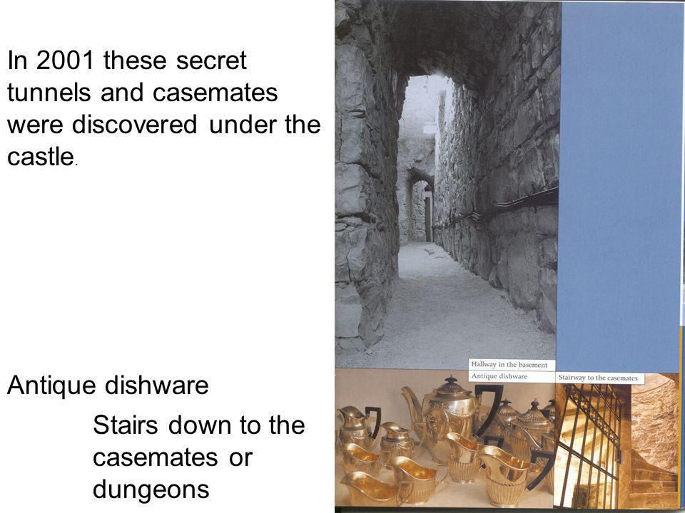 In 2001 these secret tunnels and casemates were discovered under the castle.