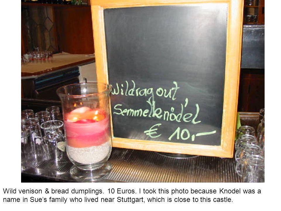 Wild venison & bread dumplings. 10 Euros.