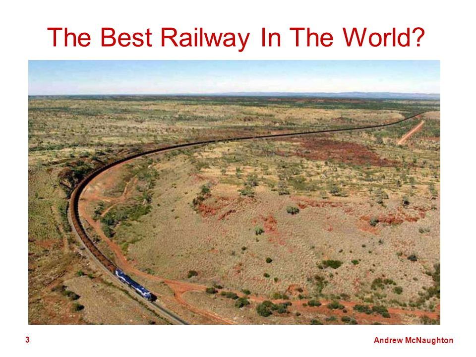 Andrew McNaughton 3 The Best Railway In The World?