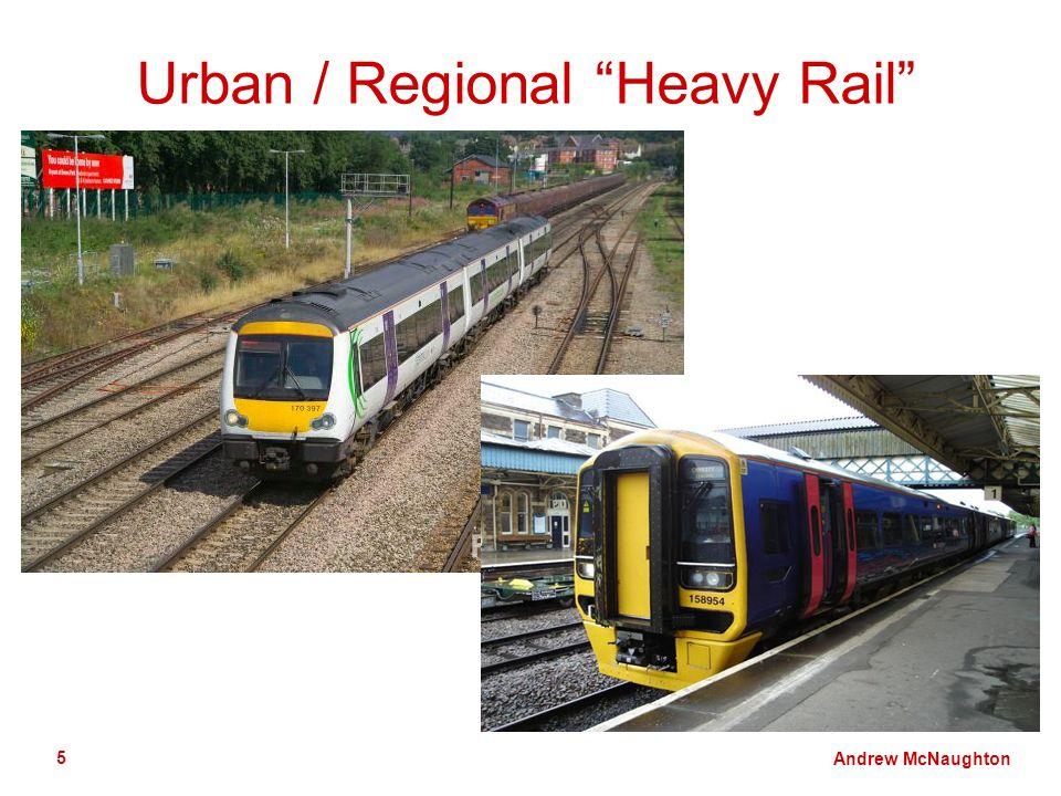 Andrew McNaughton 5 Urban / Regional Heavy Rail
