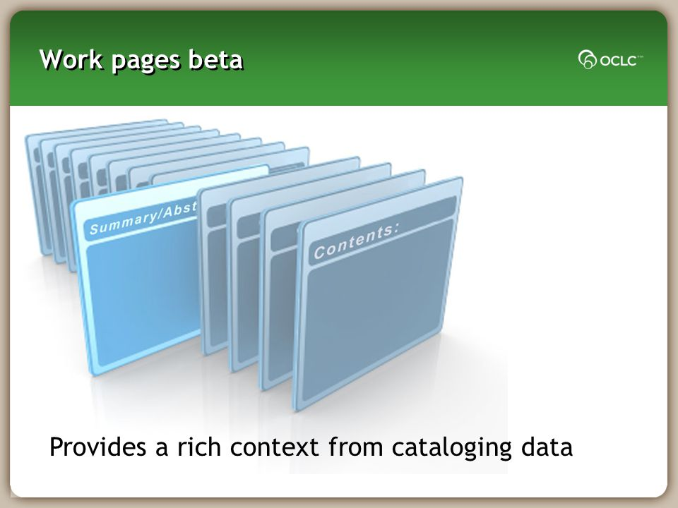 Work pages beta Provides a rich context from cataloging data