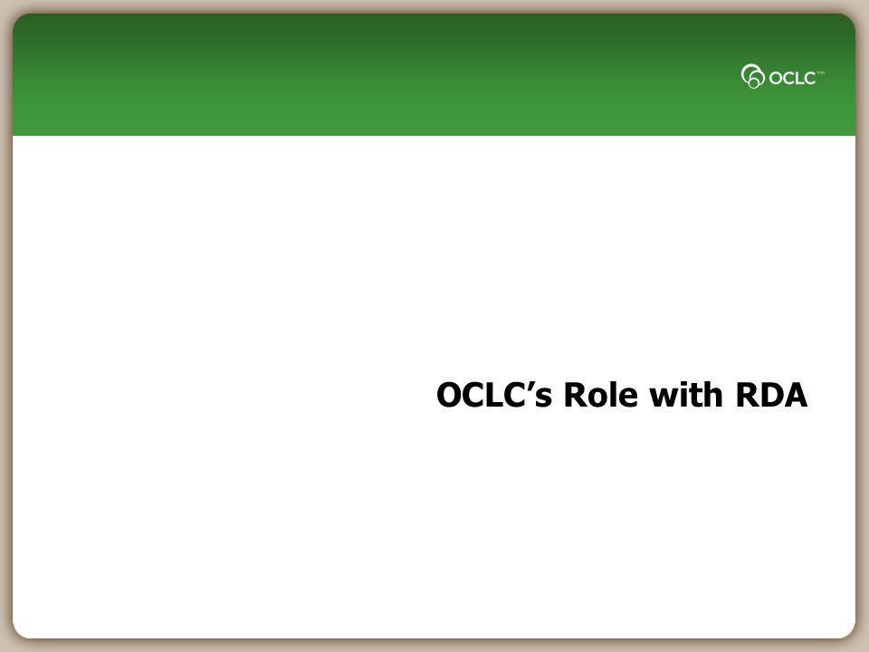 OCLCs Role with RDA