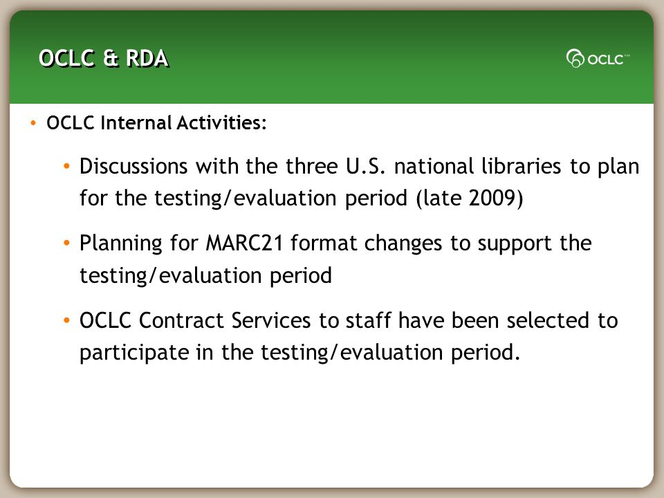 OCLC & RDA OCLC Internal Activities: Discussions with the three U.S.