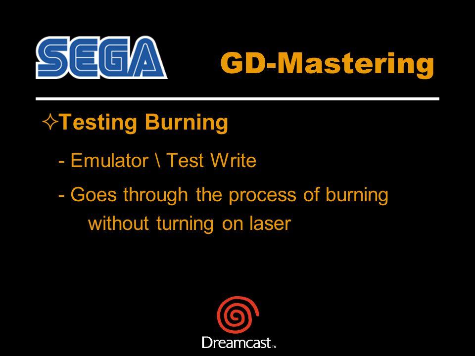 GD-Mastering Testing Burning - Emulator \ Test Write - Goes through the process of burning without turning on laser