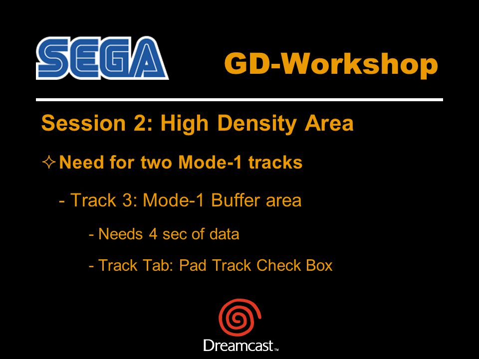 GD-Workshop Session 2: High Density Area Need for two Mode-1 tracks - Track 3: Mode-1 Buffer area - Needs 4 sec of data - Track Tab: Pad Track Check Box