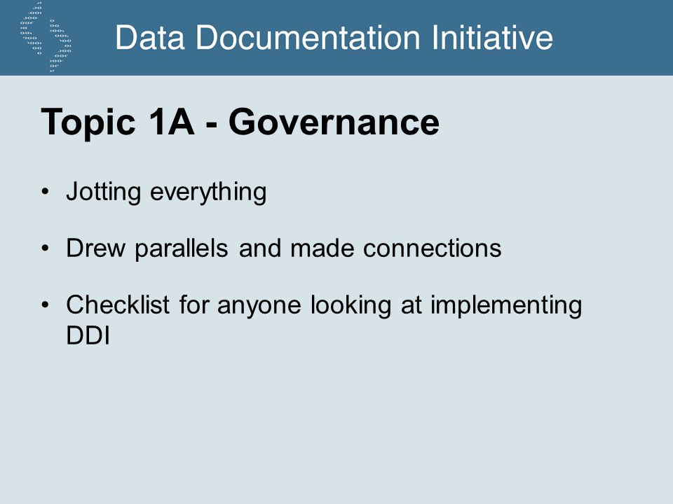 Topic 1A - Governance Jotting everything Drew parallels and made connections Checklist for anyone looking at implementing DDI