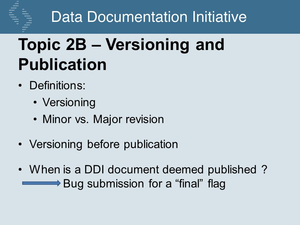 Topic 2B – Versioning and Publication Definitions: Versioning Minor vs.