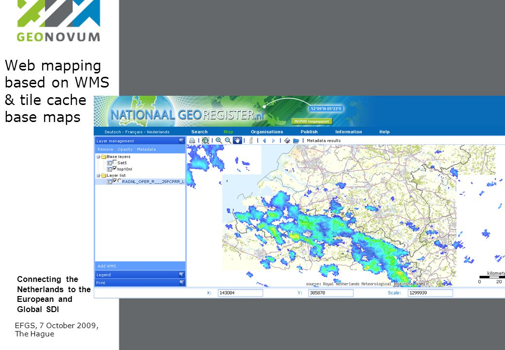 Web mapping based on WMS & tile cache base maps EFGS, 7 October 2009, The Hague Connecting the Netherlands to the European and Global SDI