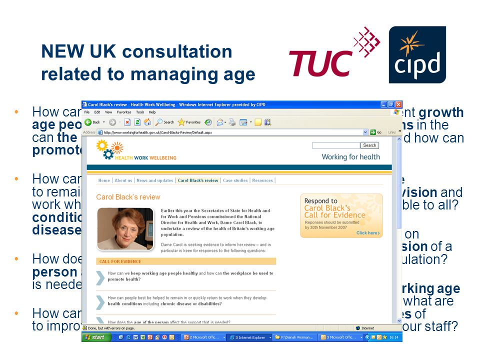 NEW UK consultation related to managing age How can we keep working age people healthy and how can the workplace be used to promoted health.