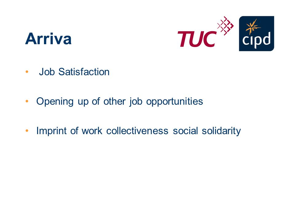 Arriva Job Satisfaction Opening up of other job opportunities Imprint of work collectiveness social solidarity