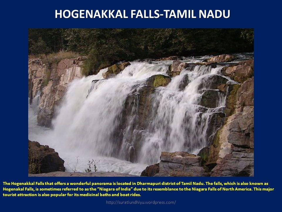 HOGENAKKAL FALLS-TAMIL NADU HOGENAKKAL FALLS-TAMIL NADU The Hogenakkal Falls that offers a wonderful panorama is located in Dharmapuri district of Tam