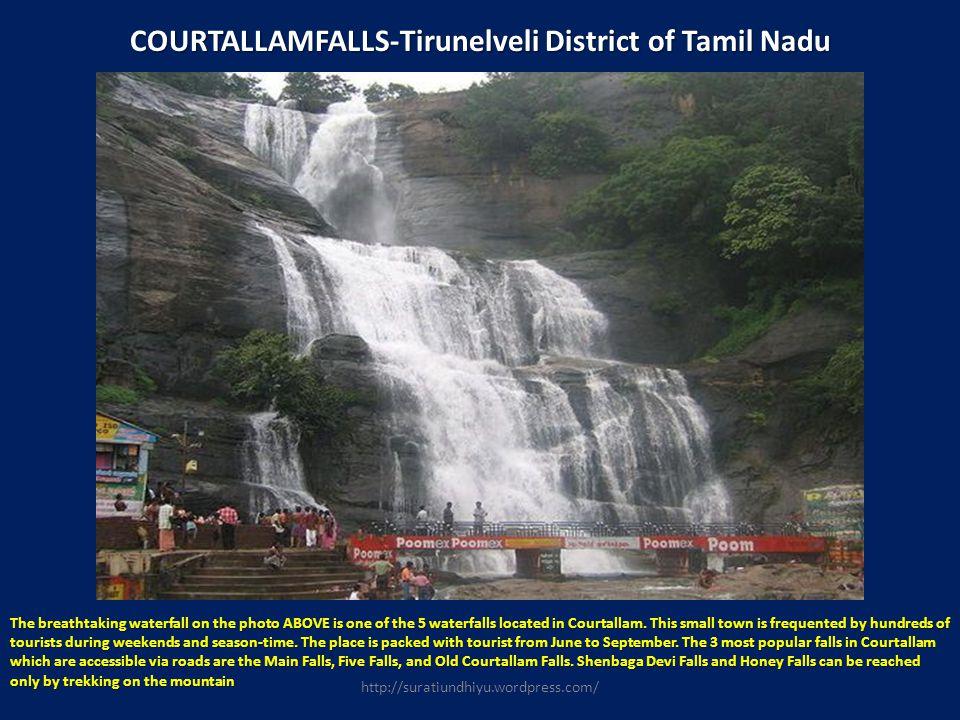 COURTALLAMFALLS-Tirunelveli District of Tamil Nadu The breathtaking waterfall on the photo ABOVE is one of the 5 waterfalls located in Courtallam. Thi