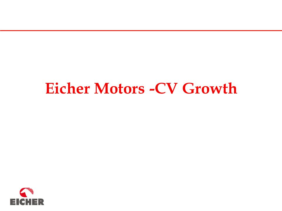 Eicher Motors -CV Growth