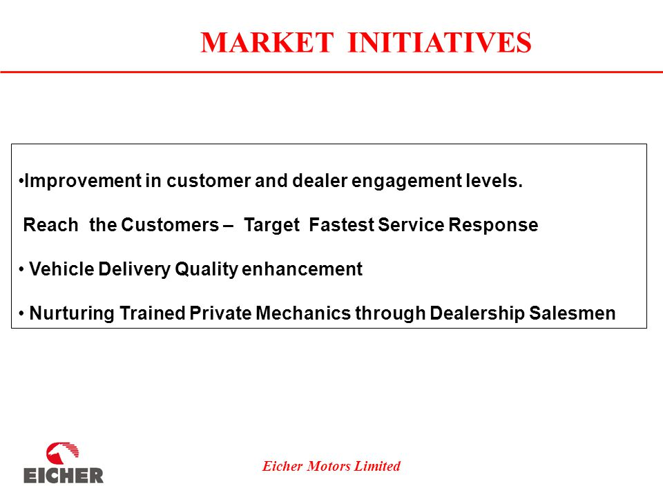 Eicher Motors Limited Improvement in customer and dealer engagement levels.