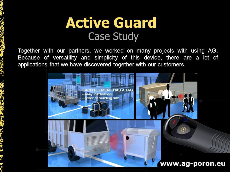 Case Study Active Guard Together with our partners, we worked on many projects with using AG.